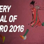 Every Goal Of Euro 2016