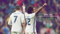 5 گل تماشایی باشگاه رئال مادرید در ماه آپریل 2017