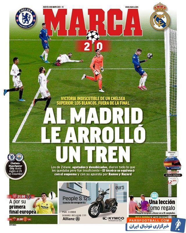 دو نشریه مادریدی مارکا و آاس به ناکامی رئال مادرید مقابل چلسی به عدم صعود این تیم به فینال واکنش نشان دادند.